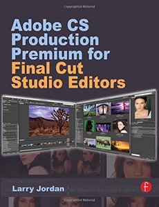 Adobe CS Production Premium for Final Cut Studio Editors (Paperback)-cover
