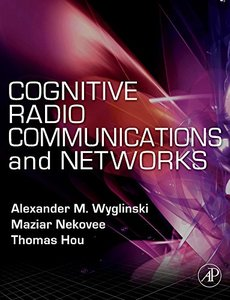 Cognitive Radio Communications and Networks: Principles and Practice (Hardcover)-cover