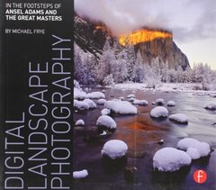 Digital Landscape Photography: In the Footsteps of Ansel Adams and the Masters (Paperback)