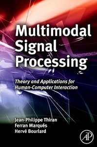Multimodal Signal Processing: Theory and applications for human-computer interaction (Hardcover)-cover