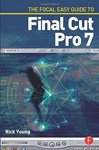 The Focal Easy Guide to Final Cut Pro 7 (Paperback)-cover