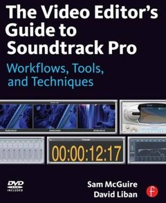 The Video Editor's Guide to Soundtrack Pro: Workflows, Tools, and Techniques (Paperback)