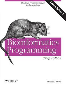 Bioinformatics Programming Using Python: Practical Programming for Biological Data (Paperback)-cover