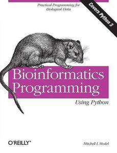 Bioinformatics Programming Using Python: Practical Programming for Biological Data (Paperback)-cover