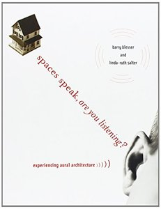 Spaces Speak, Are You Listening?: Experiencing Aural Architecture (Paperback-cover