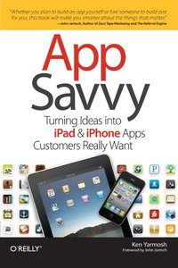 App Savvy: Turning Ideas into iPad and iPhone Apps Customers Really Want (Paperback)-cover