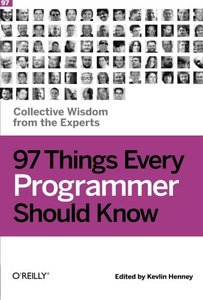 97 Things Every Programmer Should Know: Collective Wisdom from the Experts (Paperback)-cover
