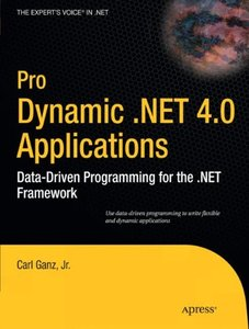 Pro Dynamic .NET 4.0 Applications: Data-Driven Programming for the .NET Framework (Paperback)-cover