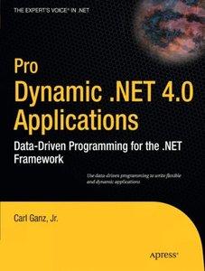 Pro Dynamic .NET 4.0 Applications: Data-Driven Programming for the .NET Framework (Paperback)-cover