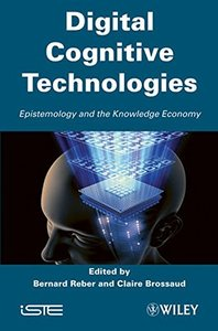 Digital Cognitive Technologies: Epistemology and Knowledge Society (Hardcover)-cover