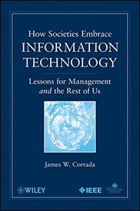 How Societies Embrace Information Technology: Lessons for Management and the Rest of Us (Paperback)