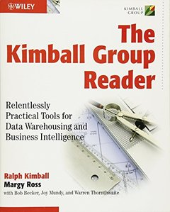 The Kimball Group Reader: Relentlessly Practical Tools for Data Warehousing and Business Intelligence (Paperback)-cover