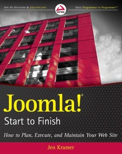 Joomla! Start to Finish: How to Plan, Execute, and Maintain Your Web Site (Paperback)