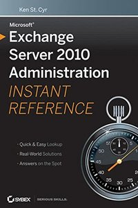 Microsoft Exchange Server 2010 Administration Instant Reference (Paperback)-cover