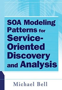 SOA Modeling Patterns for Service Oriented Discovery and Analysis (Hardcover)-cover