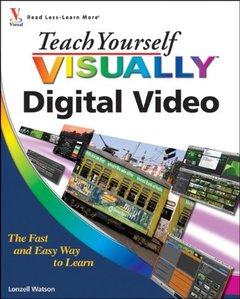 Teach Yourself VISUALLY Digital Video, 2/e (Paperback)