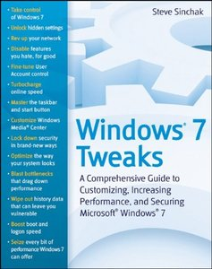 Windows 7 Tweaks: A Comprehensive Guide on Customizing, Increasing Performance, and Securing Microsoft Windows 7 (Paperback)-cover