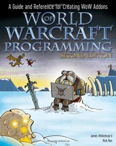 World of Warcraft Programming: A Guide and Reference for Creating WoW Addons, 2/e (Paperback)-cover