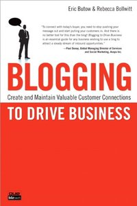 Blogging to Drive Business: Create and Maintain Valuable Customer Connections (Paperback)-cover