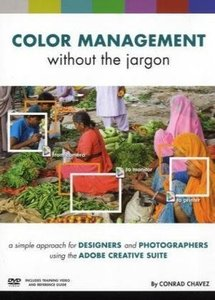Color Management without the Jargon: A Simple Approach for Designers and Photographers Using the Adobe Creative Suite (Paperback)-cover
