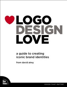 Logo Design Love: A Guide to Creating Iconic Brand Identities (Paperback)-cover