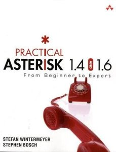 Practical Asterisk 1.4 and 1.6: From Beginner to Expert-cover
