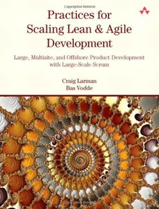 Practices for Scaling Lean & Agile Development: Large, Multisite, and Offshore Product Development with Large-Scale Scrum (Paperback)-cover
