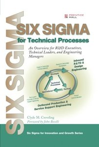 Six Sigma for Technical Processes: An Overview for R&D Executives, Technical Leaders, and Engineering Managers (Paperback)-cover