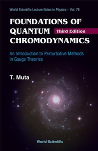 Foundations Of Quantum Chromodynamics: An Introduction to Perturbative Methods in Gauge Theories (Paperback)