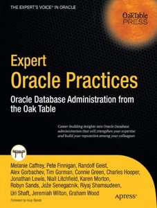 Expert Oracle Practices: Oracle Database Administration from the Oak Table (Paperback)