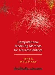 Computational Modeling Methods for Neuroscientists (Hardcover)