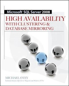 Microsoft SQL Server 2008 High Availability with Clustering & Database Mirroring (Paperback)-cover
