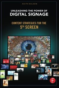 Unleashing the Power of Digital Signage: Content Strategies for the 5th Screen (Paperback)-cover