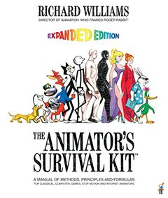 The Animator's Survival Kit--Revised Edition: A Manual of Methods, Principles and Formulas for Classical, Computer, Games, Stop Motion and Internet Animators (Paperback)