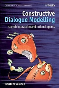 Constructive Dialogue Modelling: Speech Interaction and Rational Agents (Hardcover)-cover