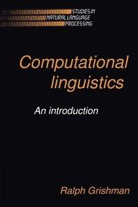 Computational Linguistics: An Introduction (Studies in Natural Language Processing) (Paperback)