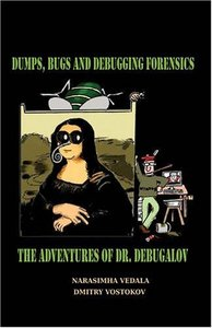 Dumps, Bugs and Debugging Forensics: The Adventures of Dr. Debugalov (Paperback)-cover
