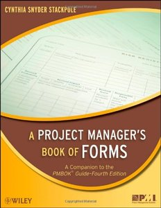 A Project Manager's Book of Forms: A Companion to the PMBOK Guide, 4/e (Paperback)