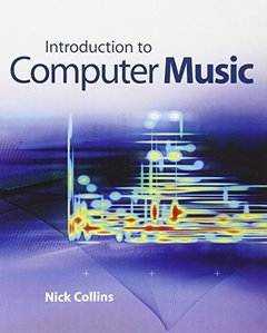 Introduction to Computer Music (Paperback)