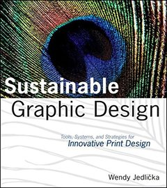 Sustainable Graphic Design: Tools, Systems and Strategies for Innovative Print Design (Paperback)-cover
