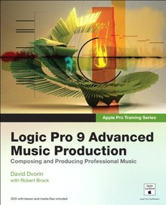 Apple Pro Training Series: Logic Pro 9 Advanced Music Production (Paperback)-cover