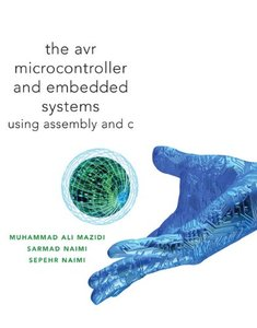 AVR Microcontroller and Embedded Systems: Using Assembly and C (Hardcover)-cover