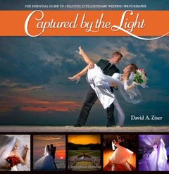 Captured by the Light: The Essential Guide to Creating Extraordinary Wedding Photography (Paperback)-cover
