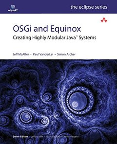 OSGi and Equinox: Creating Highly Modular Java Systems (Paperback)-cover
