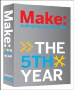 Make Magazine: The Fifth Year (Paperback)