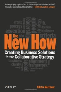 The New How: Creating Business Solutions Through Collaborative Strategy (Hardcover)