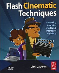 Flash Cinematic Techniques: Enhancing Animated Shorts and Interactive Storytelling (Paperback)-cover