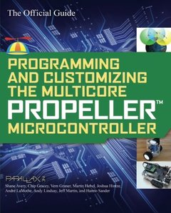 Programming and Customizing the Multicore Propeller Microcontroller: The Official Guide (Paperback)-cover