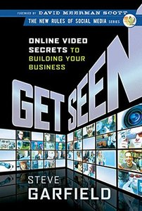 Get Seen: Online Video Secrets to Building Your Business (Hardcover)-cover