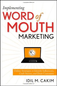 Implementing Word of Mouth Marketing: Online Strategies to Identify Influencers, Craft Stories, and Draw Customers (Hardcover)-cover